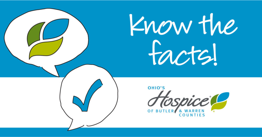 Know the facts! Ohio's Hospice of Butler & Warren Counties